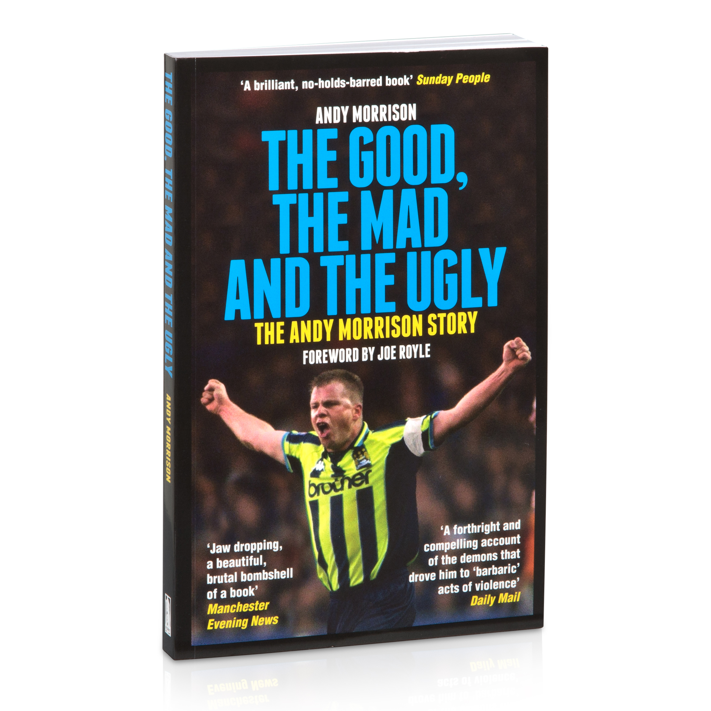 Manchester City - The Good the Mad and the Ugly :  The Andy Morrison Story Paperback Book