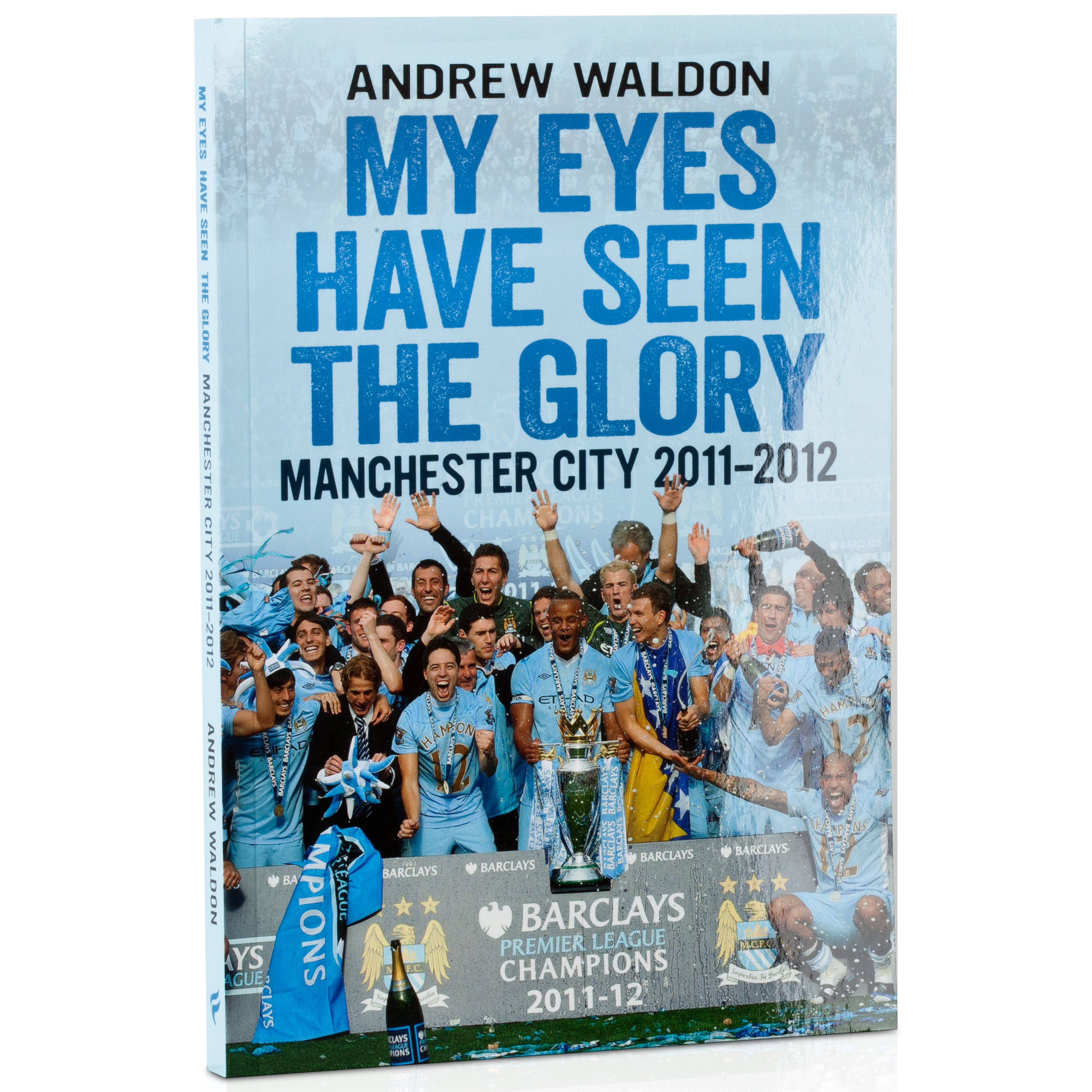 Manchester City My Eyes Have Seen The Glory Book