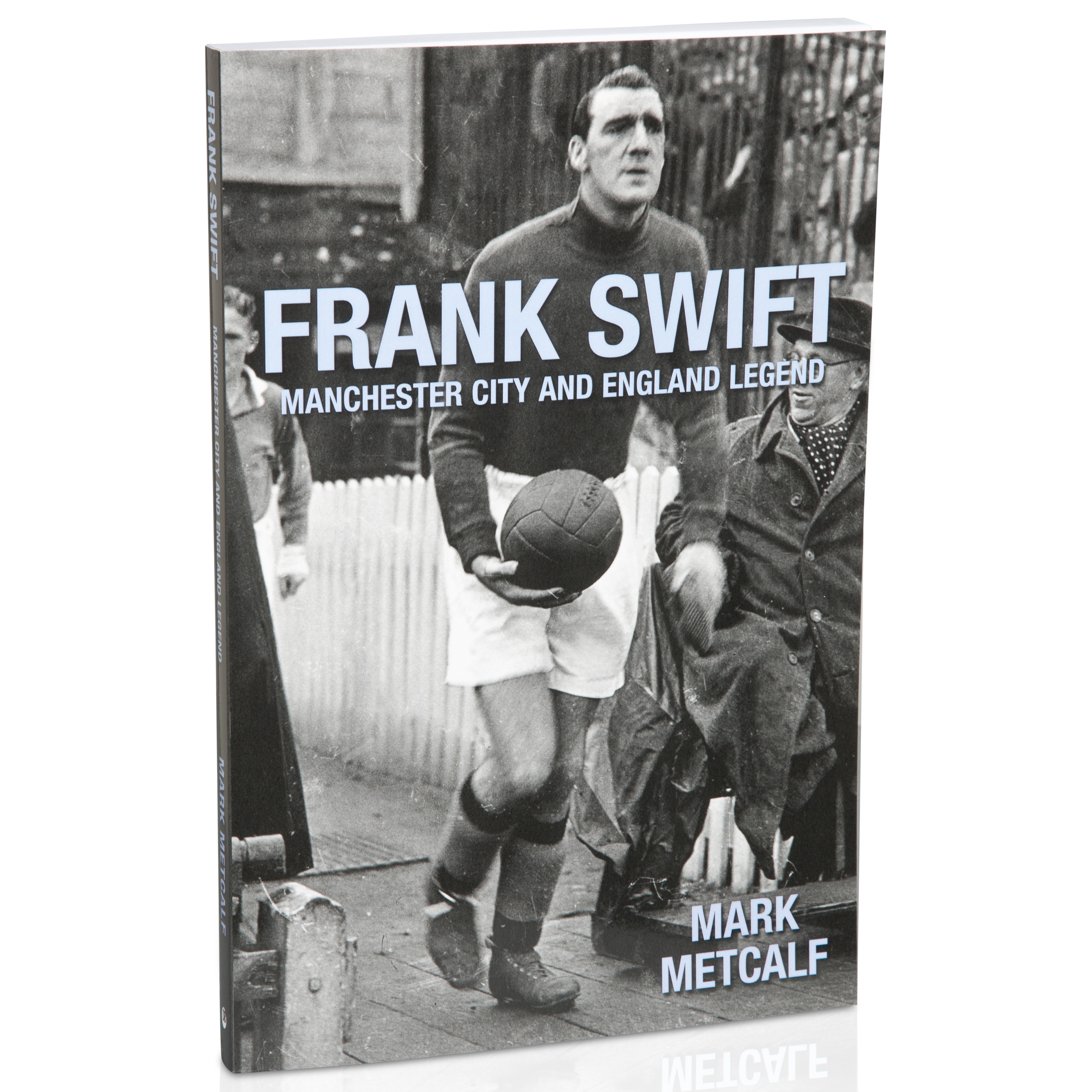 Manchester City Frank Swift and Legend Paperback Book