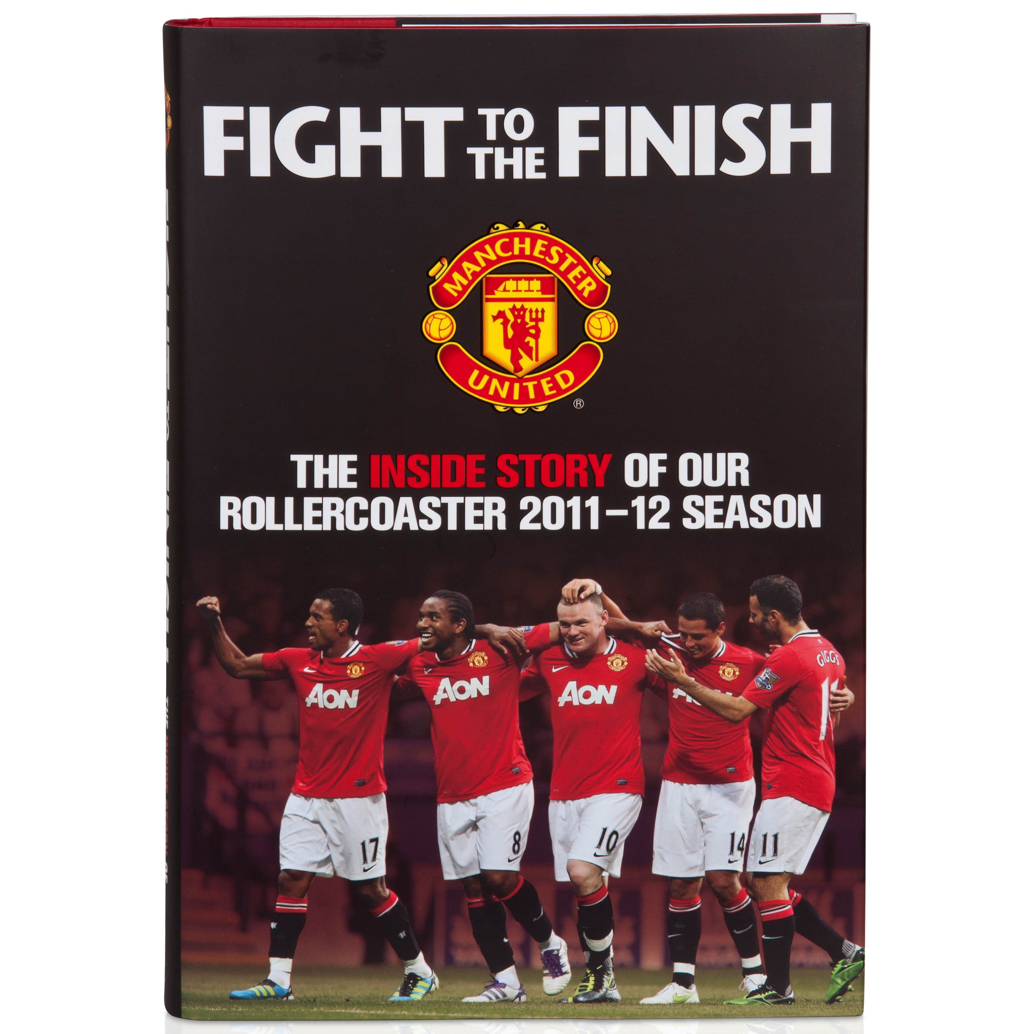 Manchester United Fight to the Finish 2011/12 Hardback Book