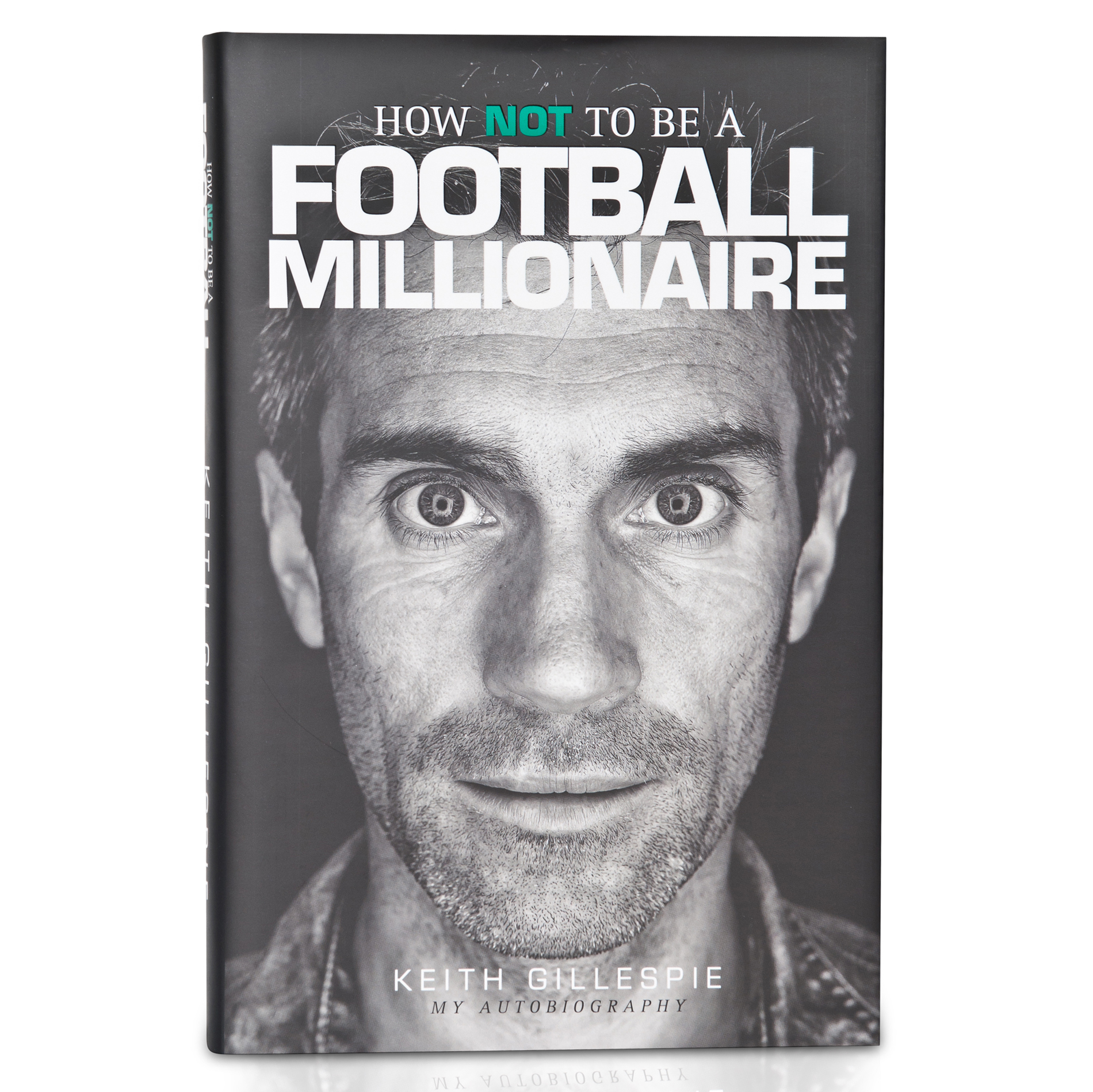 Manchester United How Not To Be A Football Millionaire - Keith Gillespie My Autobiography Hardback Book