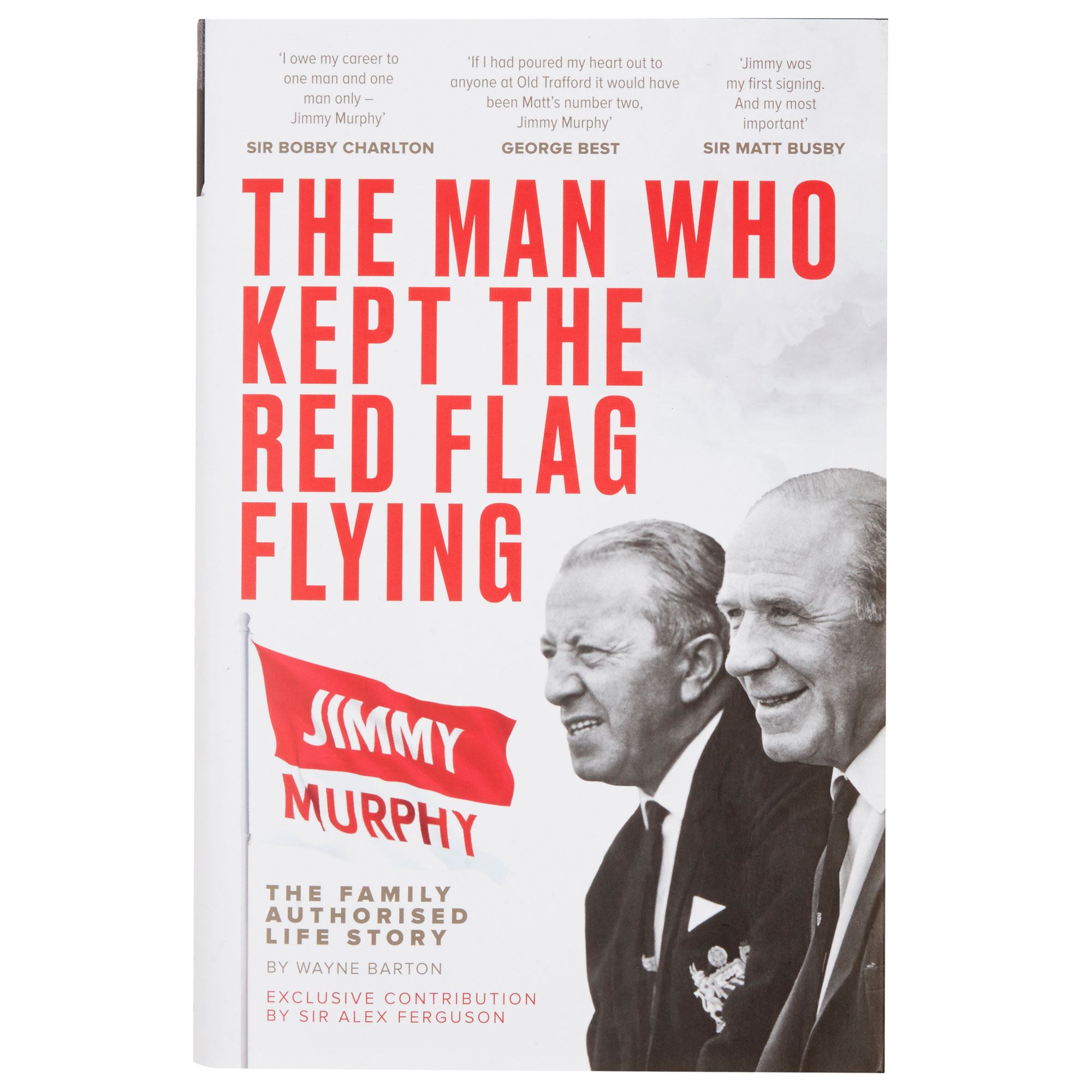 Manchester United Jimmy Murphy: The Man Who Kept The Red Flag Flying - Livre