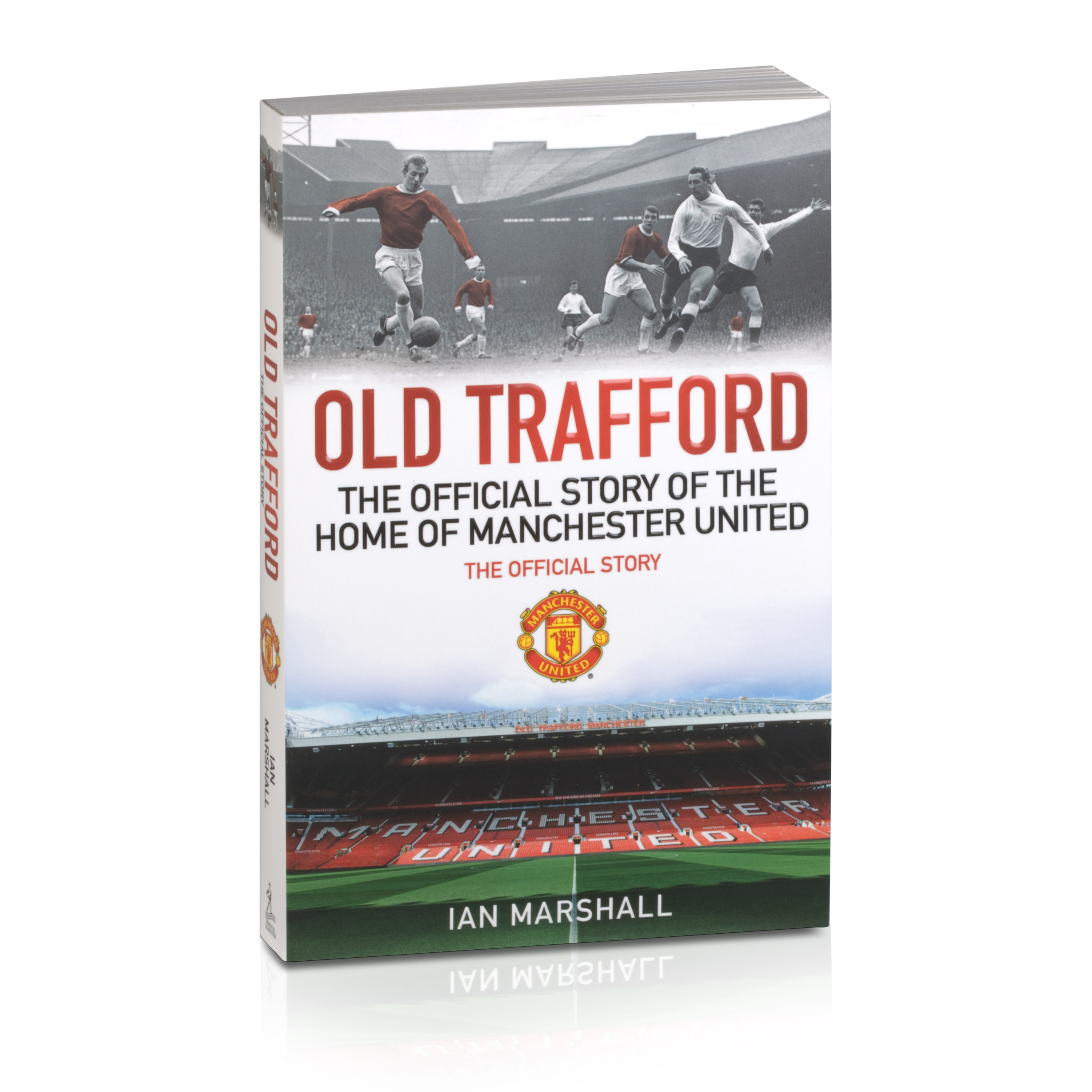 Manchester United The Official Story of the Home of Old Trafford - Paperback Book