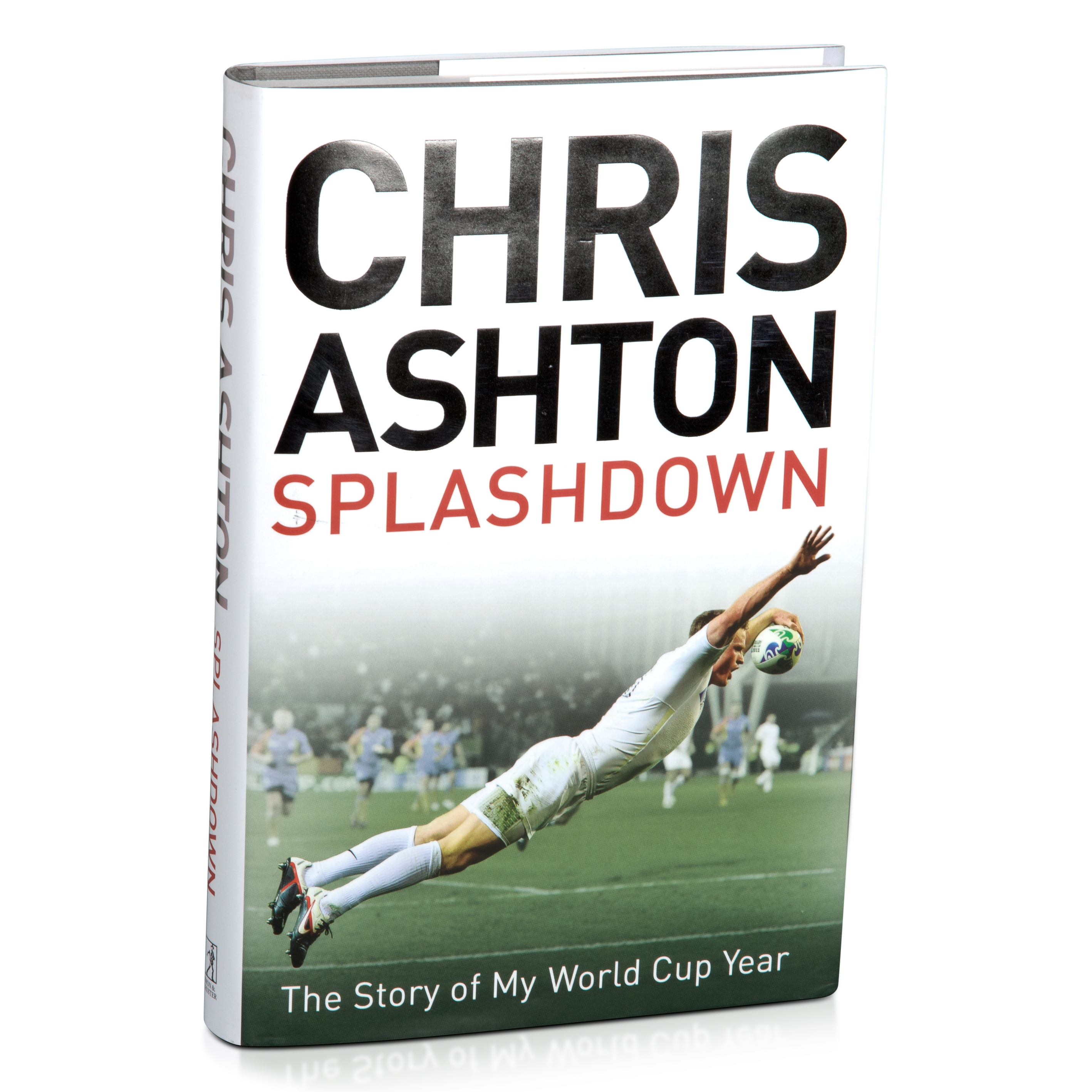 . Chris Ashton - Splashdown The Story Of My World Cup Year
