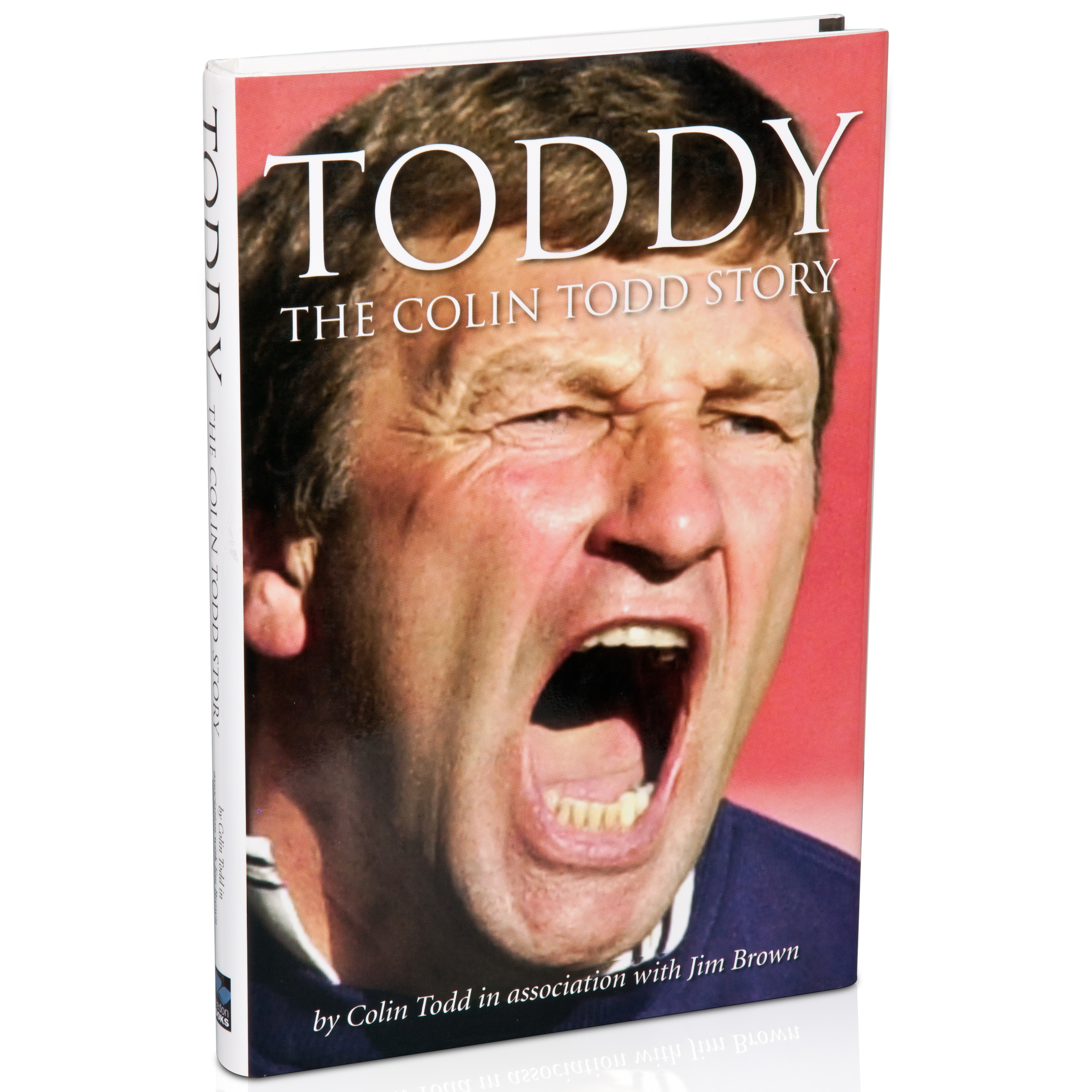 Sunderland Toddy - The Colin Todd Story Book